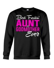 BEST FREAKING AUNT GODMOTHER EVER Crewneck Sweatshirt front
