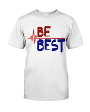 BE BEST T-Shirt Classic T-Shirt front