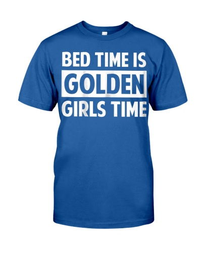 Bed Time Is Golden Girls Time T-Shirt