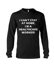 I can't stay at home I'm a healthcare worker Long Sleeve Tee thumbnail