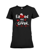 Earned-Not-Given-RN-Registered-Nurse-Shirt Premium Fit Ladies Tee thumbnail
