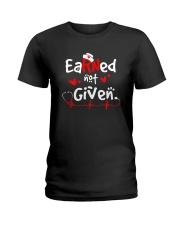 Earned-Not-Given-RN-Registered-Nurse-Shirt Ladies T-Shirt thumbnail