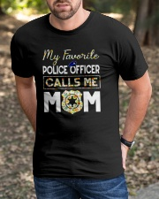 My-Favorite-Police-Officer-Calls-Me-Mom Classic T-Shirt apparel-classic-tshirt-lifestyle-front-52