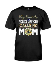 My-Favorite-Police-Officer-Calls-Me-Mom Classic T-Shirt front