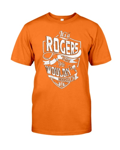 IT'S A ROGERS THING YOU WOULDN'T UNDERSTAND TEE