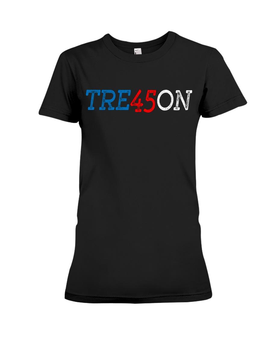 TRE45ON Shirt Trump Treason democrat  Premium Fit Ladies Tee