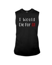 I Would Die For JJ Shirt  Sleeveless Tee thumbnail