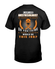 I am an Anesthesiologist Classic T-Shirt back