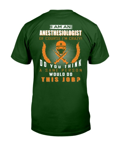 I am an Anesthesiologist