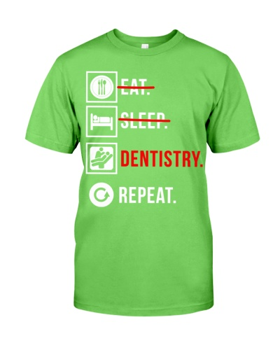DENTIST Eat sleep dentistry repeat funny t shirt