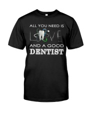 All you need is Love and a good Dentist Classic T-Shirt thumbnail