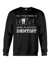 All you need is Love and a good Dentist Crewneck Sweatshirt thumbnail