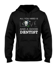 All you need is Love and a good Dentist Hooded Sweatshirt thumbnail