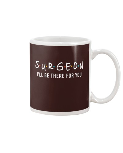 Surgeon I will be there for you