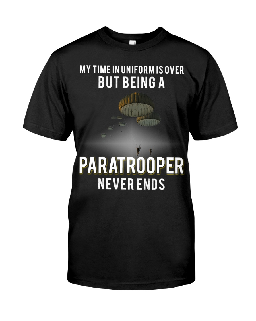being a Paratrooper never ends Classic T-Shirt