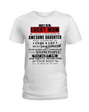Surgeon lucky mom Ladies T-Shirt thumbnail