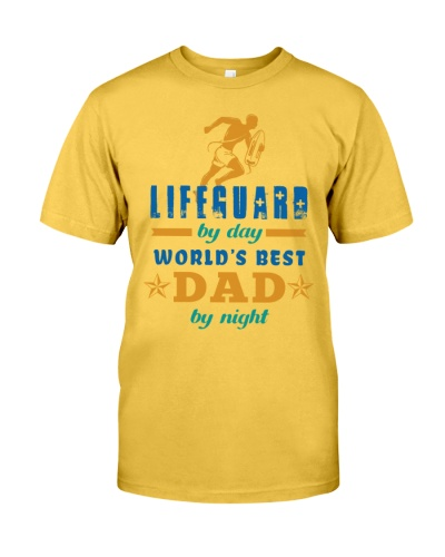 LIFEGUARD BY DAY - WORLD'S BEST DAD BY NIGHT