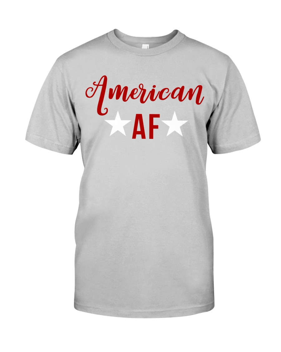 American AF for independence day t shirt Classic T-Shirt