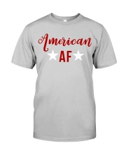 American AF for independence day t shirt Classic T-Shirt front