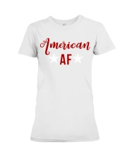 American AF for independence day t shirt Premium Fit Ladies Tee thumbnail