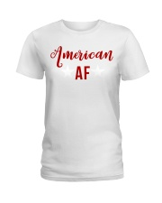 American AF for independence day t shirt Ladies T-Shirt thumbnail