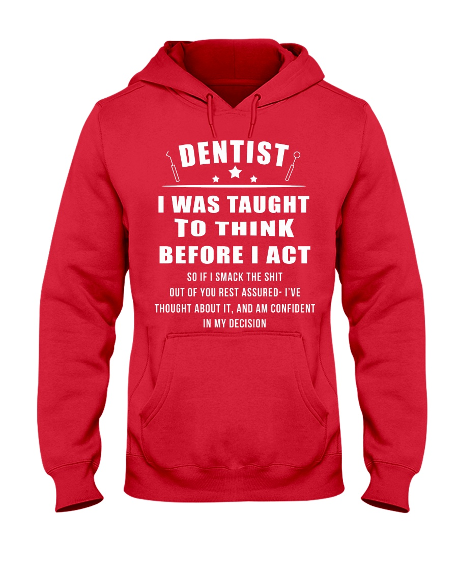I WAS TAUGHT TO THINK BEFORE I ACT Hooded Sweatshirt