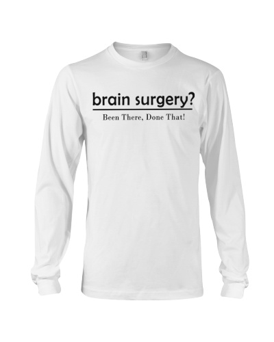 Surgeon funny brain surgery shirt