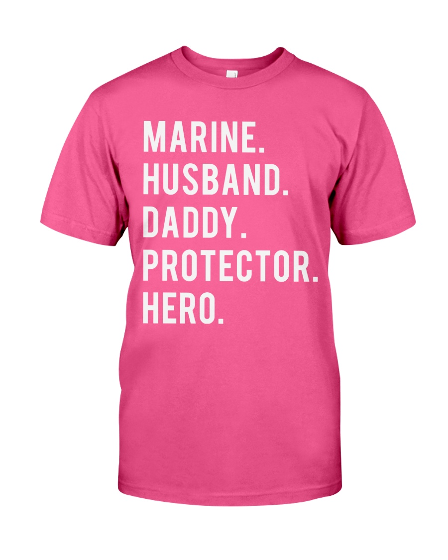 Marine husband daddy protector hero shirt