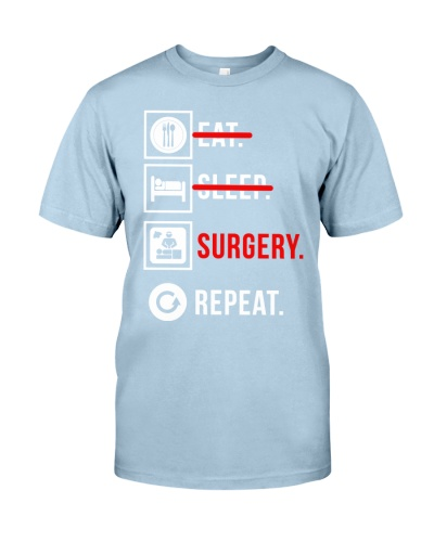 Surgeon eat sleep surgery repeat funny t shirt