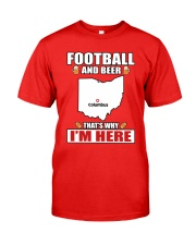 FOOTBALL AND BEER THAT'S WHY I'M HERE Classic T-Shirt front
