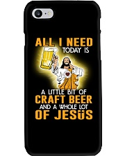 ALL I NEED TODAY IS A LITTLE BIT OF CRAFT BEER AND Phone Case thumbnail