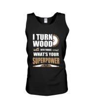 I TURN WOOD INTO THINGS WHAT'S YOUR SUPERPOWER Unisex Tank thumbnail