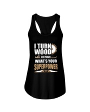 I TURN WOOD INTO THINGS WHAT'S YOUR SUPERPOWER Ladies Flowy Tank thumbnail