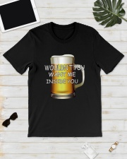WOULDN'T YOU WANT ME INSIDE YOU Classic T-Shirt lifestyle-mens-crewneck-front-17