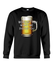 WOULDN'T YOU WANT ME INSIDE YOU Crewneck Sweatshirt thumbnail
