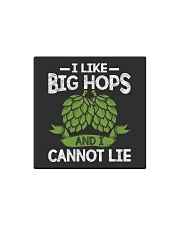 I like big hops and I cannot lie Square Magnet thumbnail