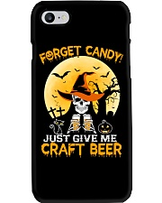FORGET CANDY JUST GIVE ME CRAFT BEER Phone Case thumbnail