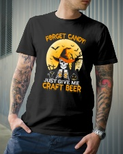 FORGET CANDY JUST GIVE ME CRAFT BEER Classic T-Shirt lifestyle-mens-crewneck-front-6