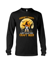 FORGET CANDY JUST GIVE ME CRAFT BEER Long Sleeve Tee thumbnail