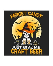 FORGET CANDY JUST GIVE ME CRAFT BEER Square Coaster thumbnail