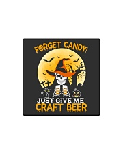 FORGET CANDY JUST GIVE ME CRAFT BEER Square Magnet thumbnail