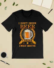 i dont drink beer i drink a wheat smoothie Classic T-Shirt lifestyle-mens-crewneck-front-19
