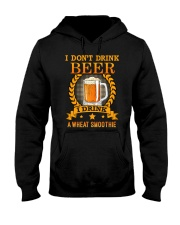 i dont drink beer i drink a wheat smoothie Hooded Sweatshirt thumbnail