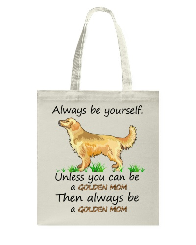 Unless You Can Be A Golden Mom Bag