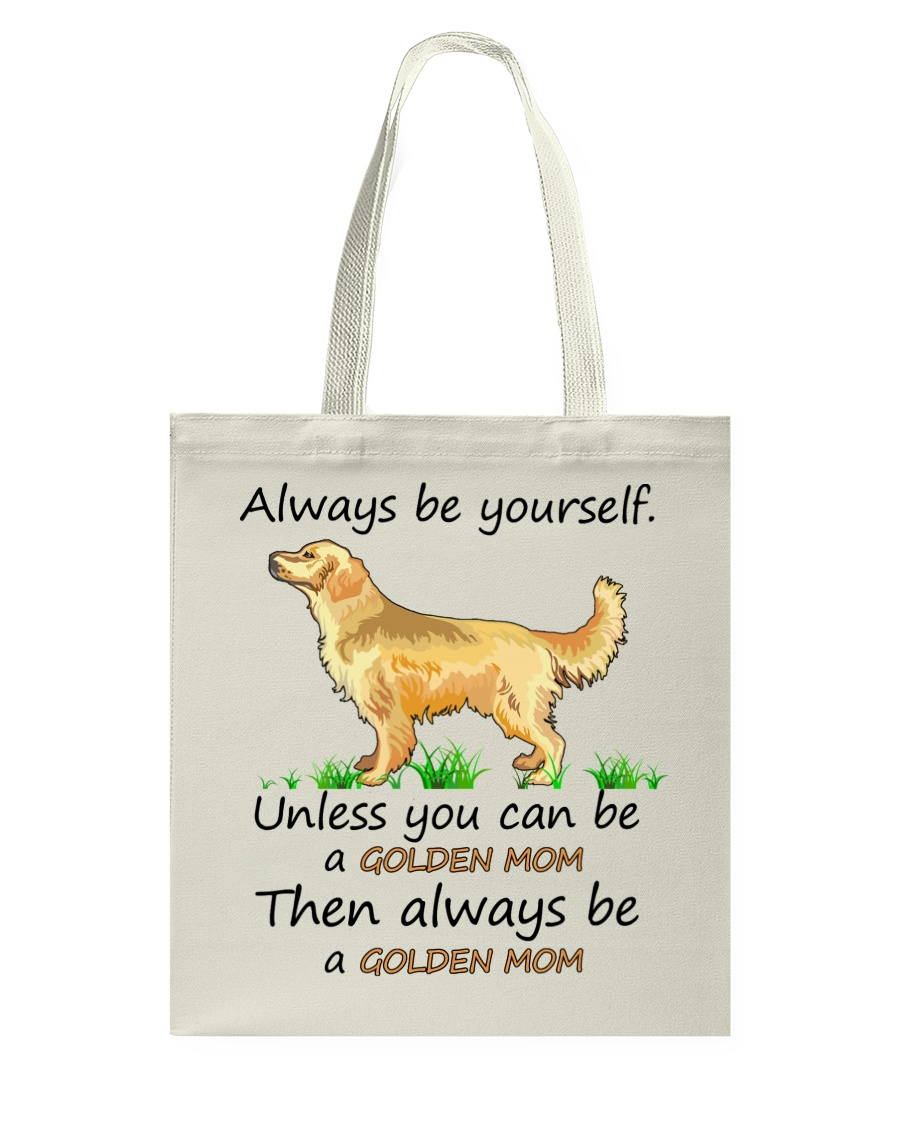 Unless You Can Be A Golden Mom Bag Tote Bag