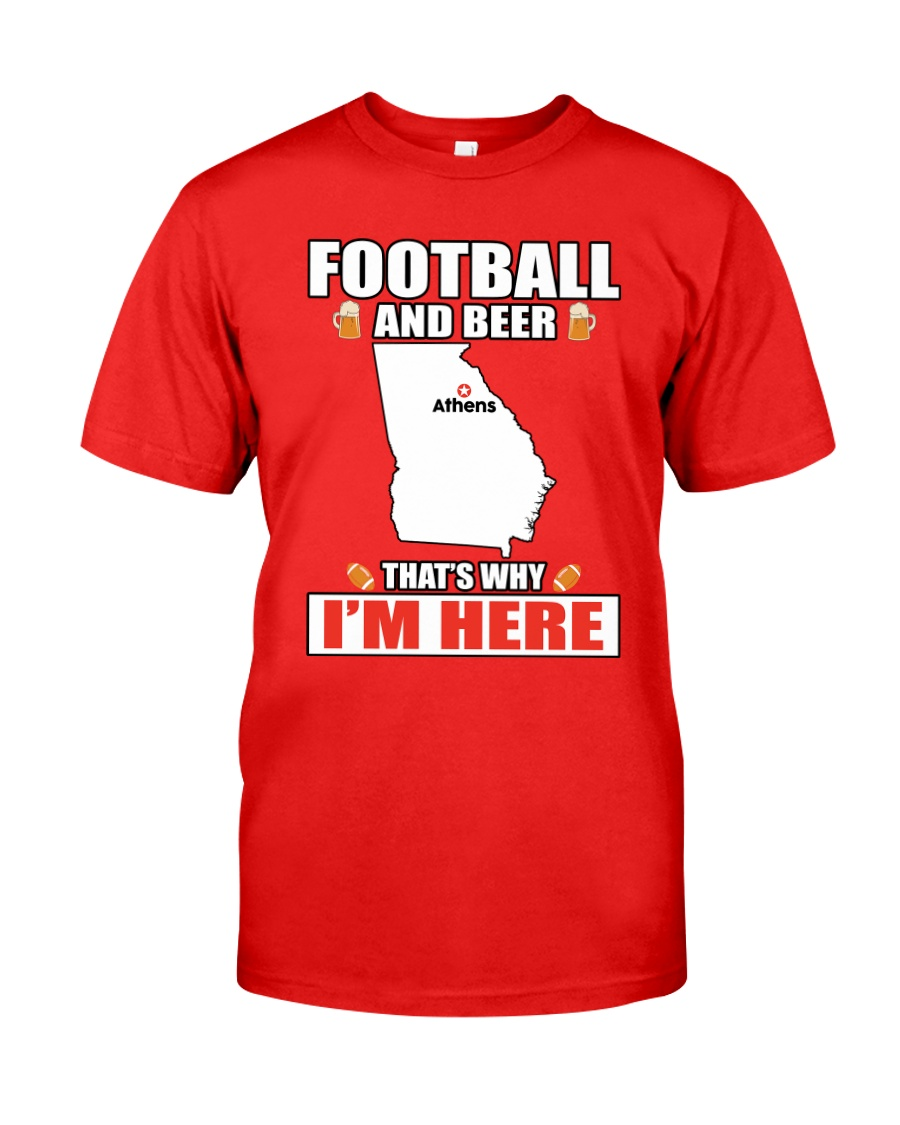 FOOTBALL AND BEER THAT'S WHY I'M HERE Classic T-Shirt