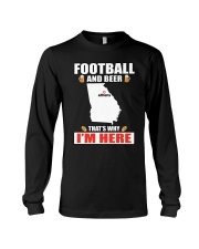 FOOTBALL AND BEER THAT'S WHY I'M HERE Long Sleeve Tee thumbnail