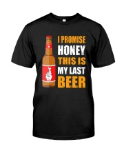I promise honey this is my last beer  Classic T-Shirt thumbnail