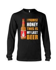I promise honey this is my last beer  Long Sleeve Tee thumbnail