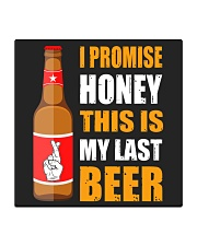 I promise honey this is my last beer  Square Coaster thumbnail